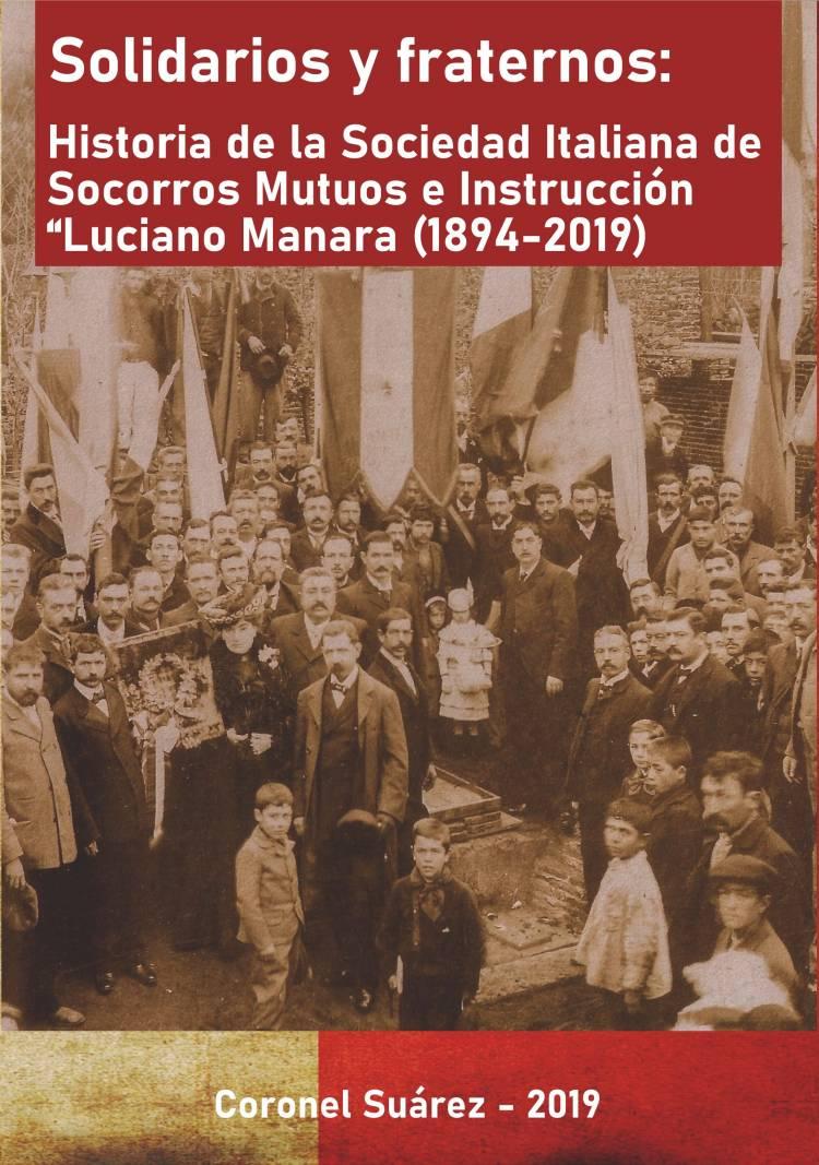 """Libro """"Solidarios y fraternos"""". Reseña de la historia de los 125 años de vida de la Asociación Italiana """"Luciano Manara"""""""