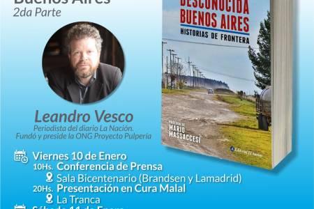 """El escritor y periodista Leandro Vesco presentará """"Desconocida Buenos Aires. Historias de Fronteras"""" en Coronel Suárez"""