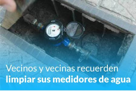 Vecinos y vecinas recuerden limpiar sus medidores de agua