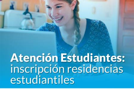 Atención estudiantes: inscripción residencias estudiantiles