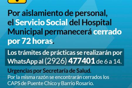 INFORMACIÓN IMPORTANTE: el Servicio Social del Hospital Municipal permanecerá cerrado por 72 horas