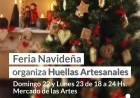 """Feria Navideña """"Huellas Artesanales"""" en el Mercado de las Artes"""